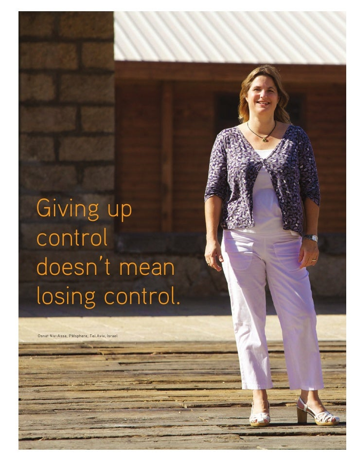 Giving up control doesn't mean losing control. Osnat Niv-Assa, PMsphere, Tel Aviv, Israel
