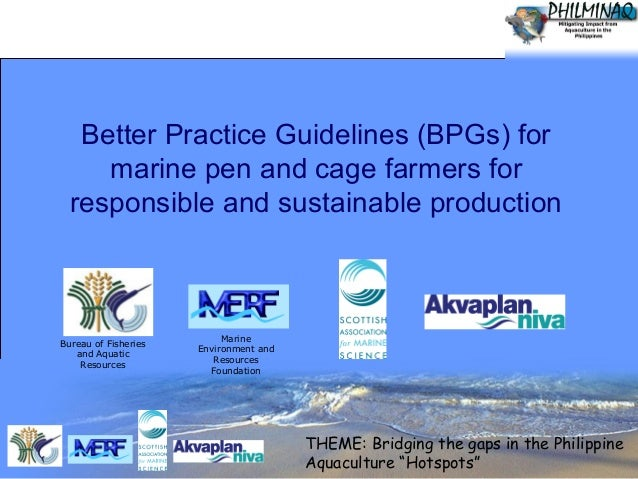 Better Practice Guidelines (BPGs) for marine pen and cage farmers for responsible and sustainable production  Bureau of Fi...