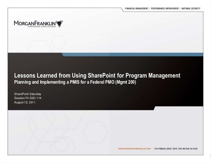 Lessons Learned from Using SharePoint for Program ManagementPlanning and Implementing a PMIS for a Federal PMO (Mgmt 200)<...