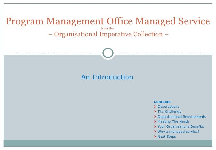 Program Management Office Managed Service from the   – Organisational Imperative Collection – An Introduction  <ul><li>Con...