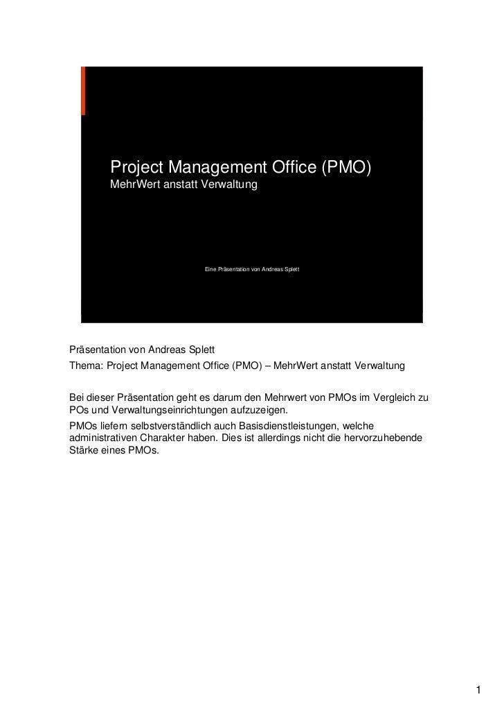 Project Management Office (PMO)         MehrWert anstatt Verwaltung                             Eine Präsentation von Andr...