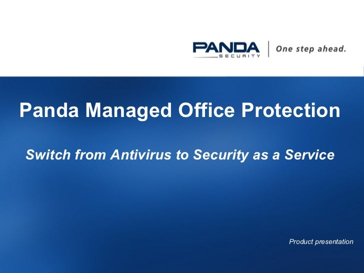 Panda Managed Office Protection Switch from Antivirus to Security as a Service Product  presentation