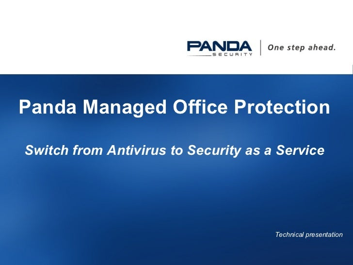 Panda Managed Office Protection Switch from Antivirus to Security as a Service Technical  presentation