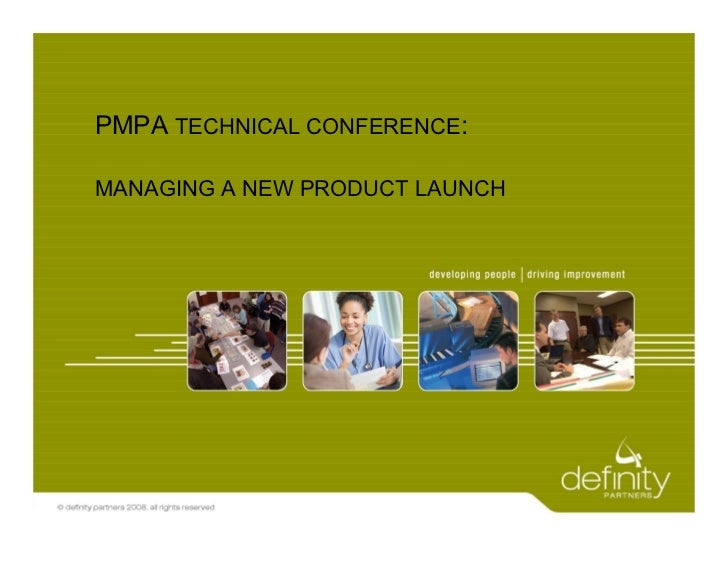 PMPA TECHNICAL CONFERENCE:MANAGING A NEW PRODUCT LAUNCH