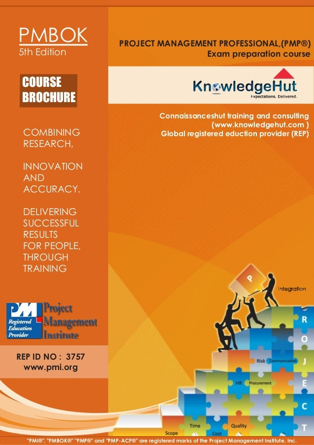 PMBOK PROJECT MANAGEMENT PROFESSIONAL,(PMP®) Exam preparation course5th Edition REP ID NO : 3757 www.pmi.org COMBINING RES...
