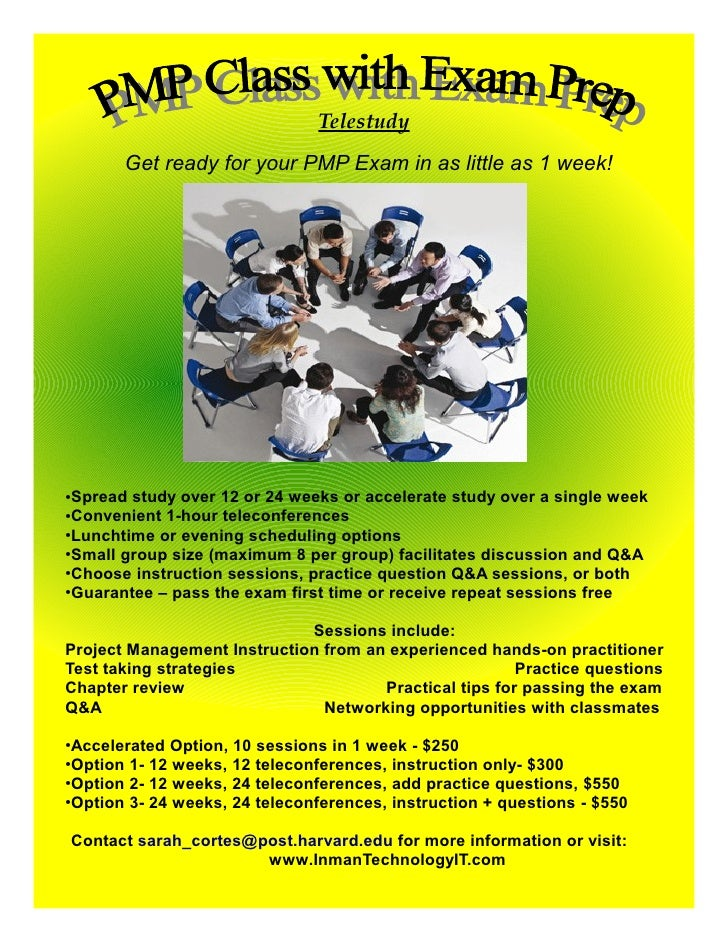 Telestudy        Get ready for your PMP Exam in as little as 1 week!     ●Spread study over 12 or 24 weeks or accelerate s...