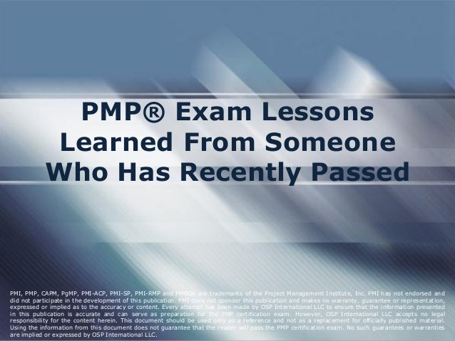 PMP® Exam Lessons Learned From Someone Who Has Recently Passed PMI, PMP, CAPM, PgMP, PMI-ACP, PMI-SP, PMI-RMP and PMBOK ar...