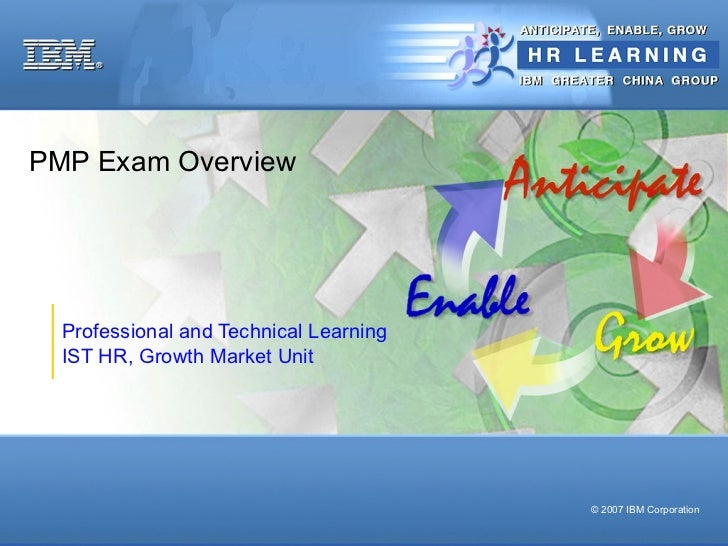 PMP Exam Overview  Professional and Technical Learning  IST HR, Growth Market Unit                                        ...