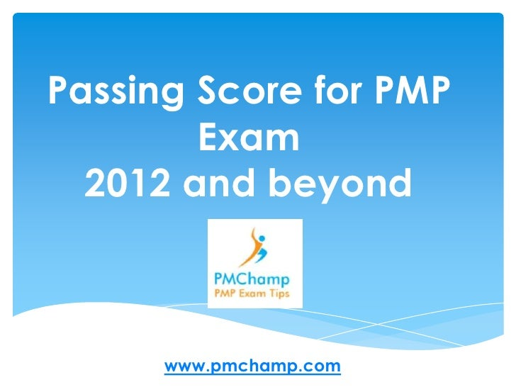 Passing Score for PMP        Exam  2012 and beyond      www.pmchamp.com