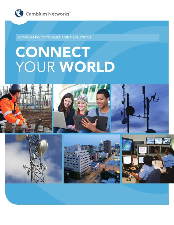 CAMBIUM POINT-TO-MULTIPOINT SOLUTIONSCONNECTYOUR WORLD