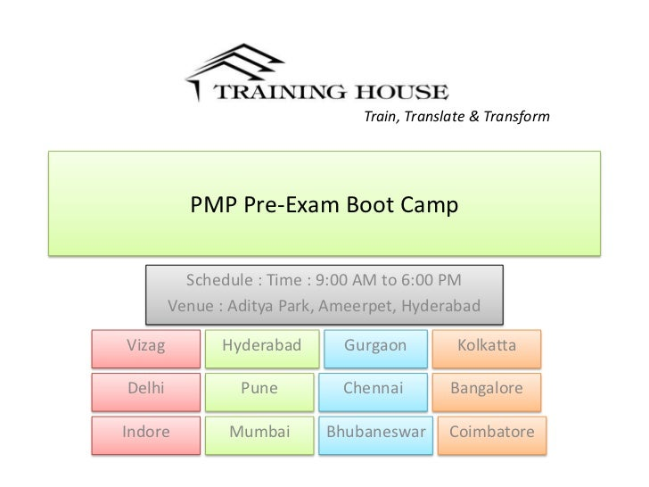 Train, Translate & Transform          PMP Pre-Exam Boot Camp          Schedule : Time : 9:00 AM to 6:00 PM        Venue : ...