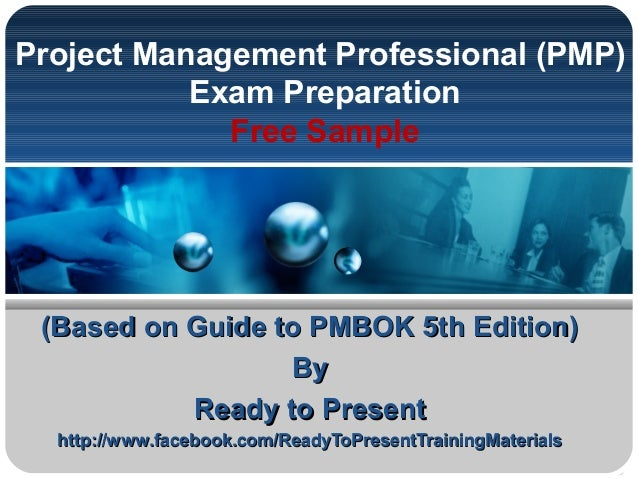Project Management Professional (PMP)Exam PreparationFree Sample(Based on Guide to PMBOK 5th Edition)(Based on Guide to PM...