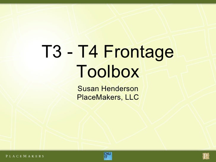 T3 - T4 Frontage      Toolbox     Susan Henderson     PlaceMakers, LLC