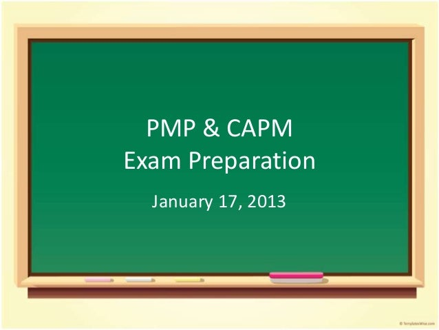 PMP & CAPMExam Preparation  January 17, 2013