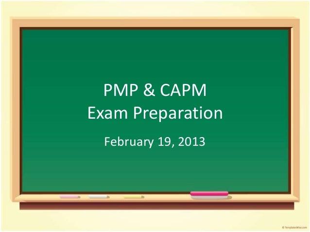 PMP & CAPMExam Preparation  February 19, 2013