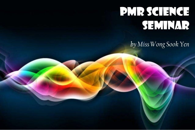 PMR Science                       Seminar                            by Miss Wong Sook YenFree Powerpoint Templates       ...