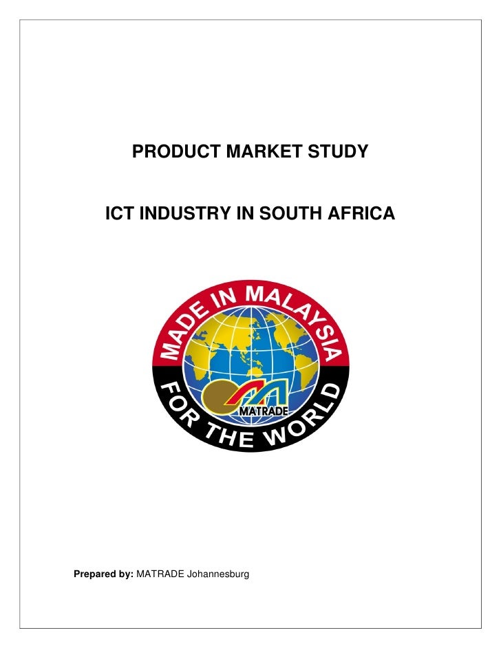 PRODUCT MARKET STUDY     ICT INDUSTRY IN SOUTH AFRICAPrepared by: MATRADE Johannesburg