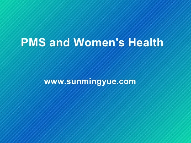PMS and Women's Health  www.sunmingyue.com