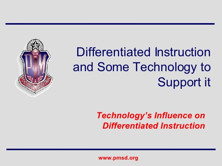 Differentiated Instruction and Some Technology to Support it Technology's Influence on Differentiated Instruction