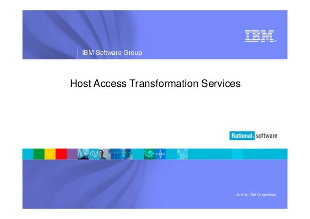 ®IBM Software Group© 2010 IBM CorporationHost Access Transformation Services