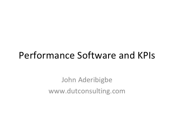 Performance Software and KPIs John Aderibigbe www.dutconsulting.com