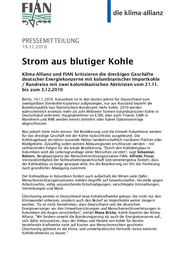 PRESSEMITTEILUNG 19.11.2010 Strom aus blutiger Kohle Klima-Allianz und FIAN kritisieren die dreckigen Geschäfte deutscher ...