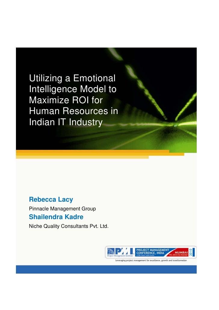 Aum gam ganapataye namya.Utilizing a EmotionalIntelligence Model toMaximize ROI forHuman Resources inIndian IT IndustryReb...