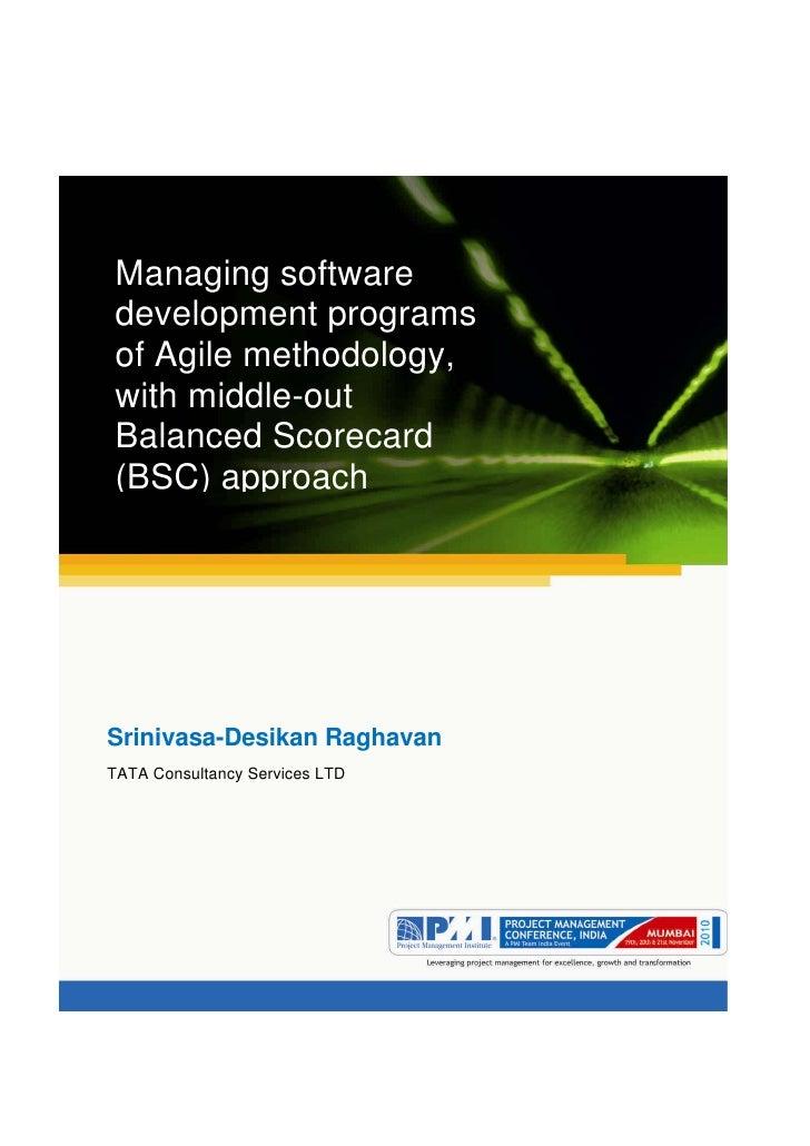Aum gam ganapataye namya.Managing softwaredevelopment programsof Agile methodology,with middle-outBalanced Scorecard(BSC) ...