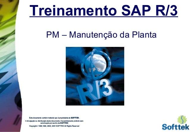 Treinamento SAP R/3 PM – Manutenção da Planta Este documento contém material que é propriedade daEste documento contém mat...