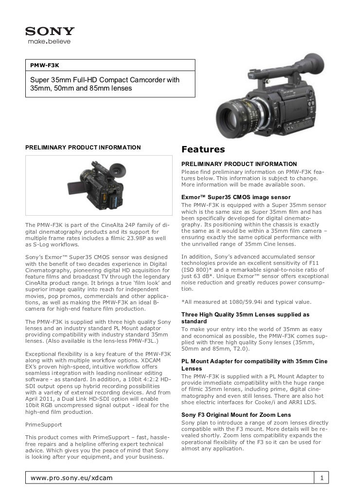 PMW-F3K Super 35mm Full-HD Compact Camcorder with 35mm, 50mm and 85mm lensesPRELIMINARY PRODUCT INFORMATION               ...