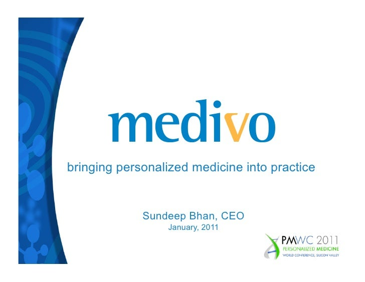 bringing personalized medicine into practice             Sundeep Bhan, CEO                 January, 2011