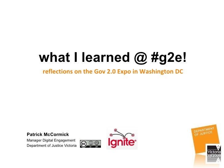Patrick McCormick Manager Digital Engagement Department of Justice Victoria  what I learned @ #g2e! reflections on the Gov...