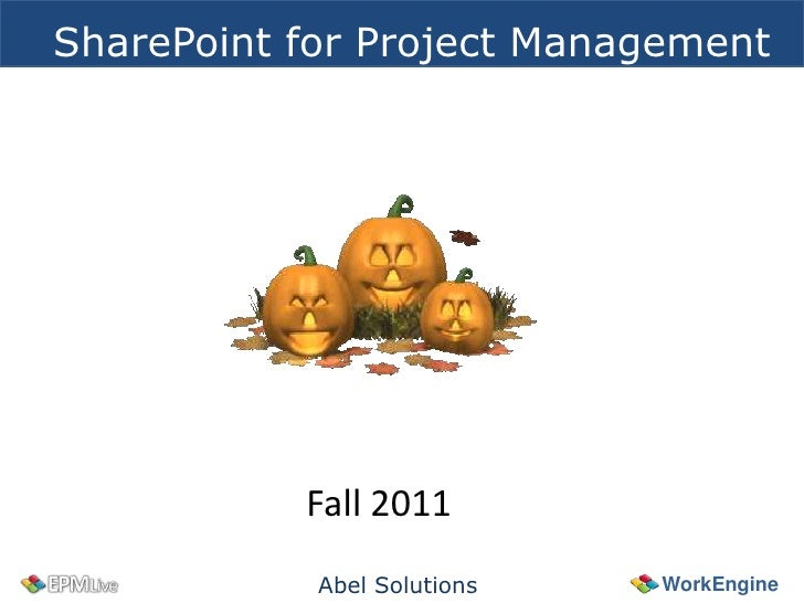 SharePoint for Project Management           Fall 2011            Abel Solutions   WorkEngine