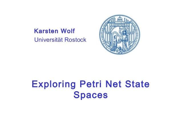 Exploring Petri Net State Spaces