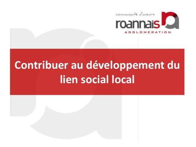 Contribuer au développement du lien social local