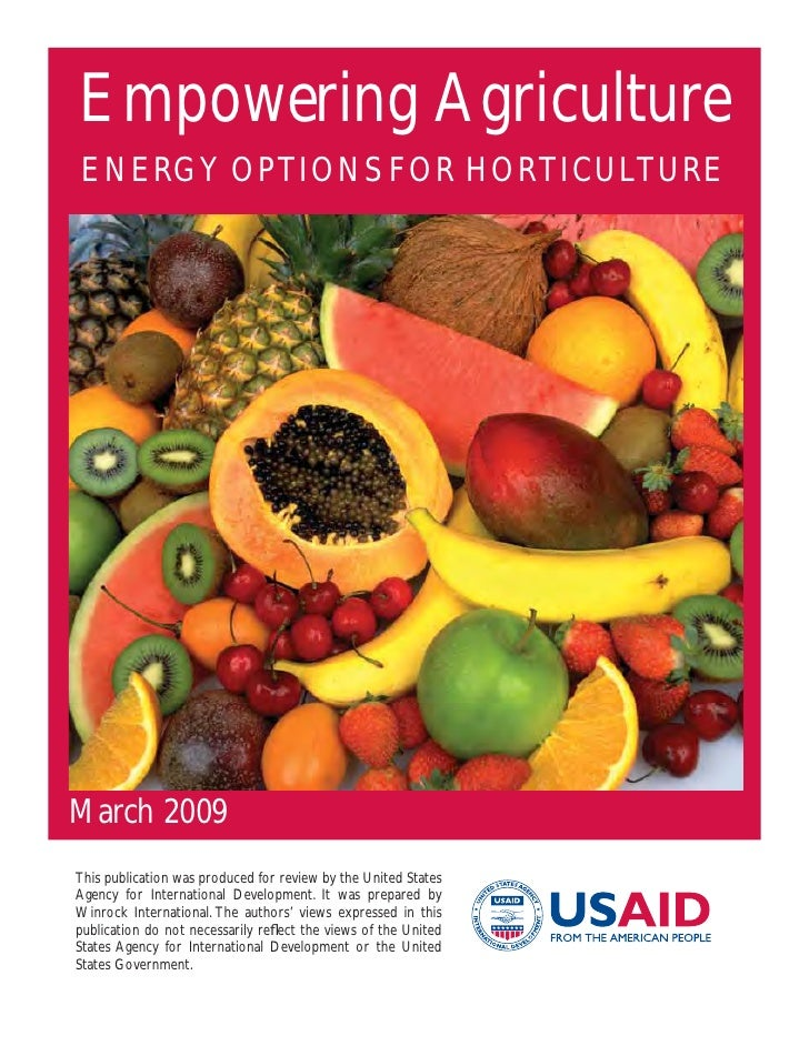 Empowering Agriculture ENERGY OPTIONS FOR HORTICULTUREMarch 2009This publication was produced for review by the United Sta...