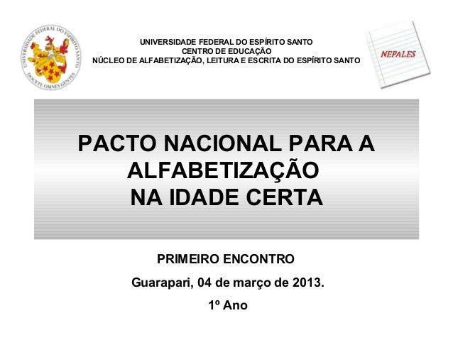 UNIVERSIDADE FEDERAL DO ESPÍRITO SANTO                    CENTRO DE EDUCAÇÃO NÚCLEO DE ALFABETIZAÇÃO, LEITURA E ESCRITA DO...