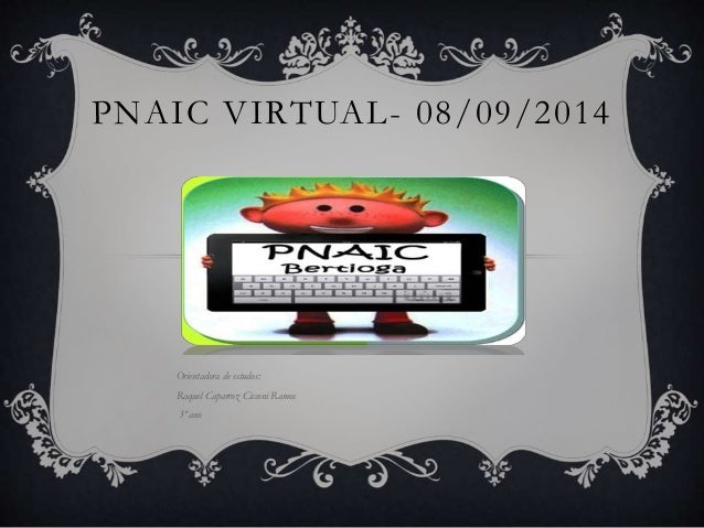 PNAIC VIRTUAL- 08/09/2014  Orientadora de estudos:  Raquel Caparroz Cicconi Ramos  3º ano
