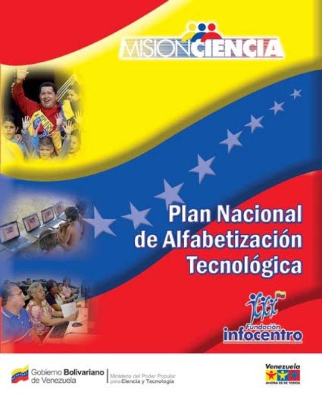 Plan Nacional de Alfabetización TecnológicaCoordinación y producciónFundación InfocentroPresidentaNancy ZambranoDirector E...