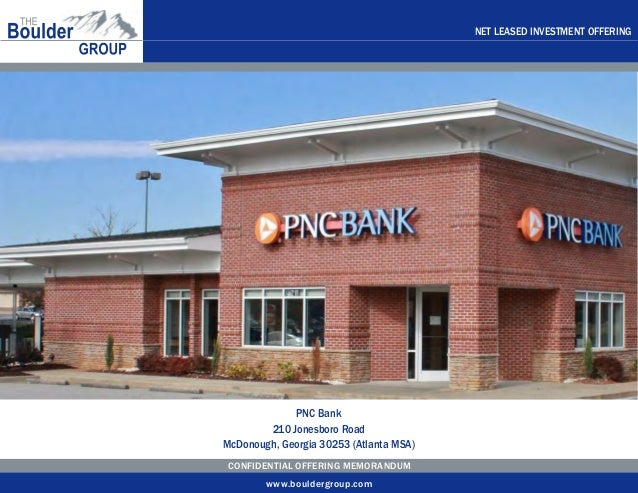 NET LEASED INVESTMENT OFFERING  PNC Bank 210 Jonesboro Road McDonough, Georgia 30253 (Atlanta MSA) CONFIDENTIAL OFFERING M...