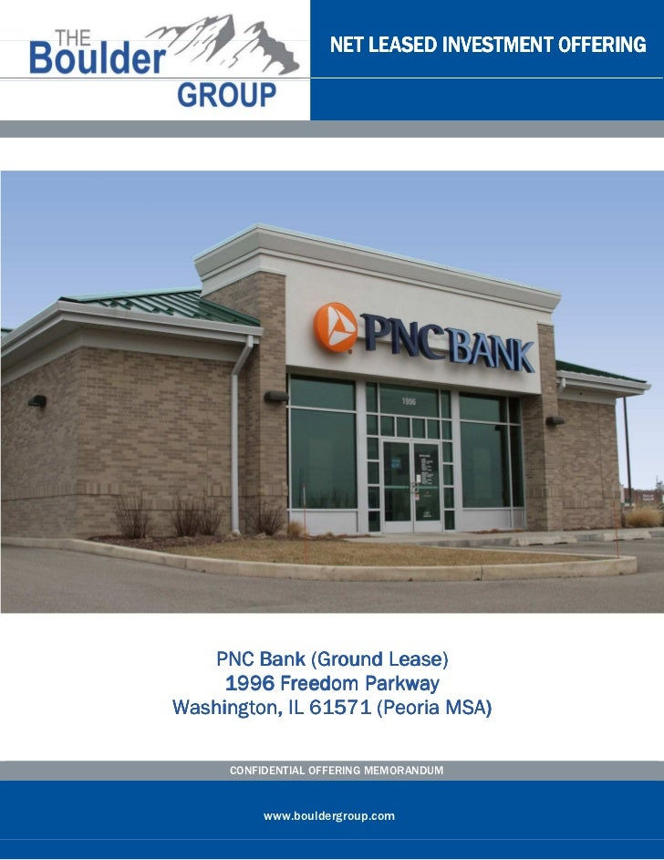 NET LEASED INVESTMENT OFFERING   PNC Bank (Ground Lease)     1996 Freedom ParkwayWashington, IL 61571 (Peoria MSA)     CON...