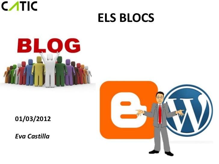 ELS BLOCS01/03/2012Eva Castilla