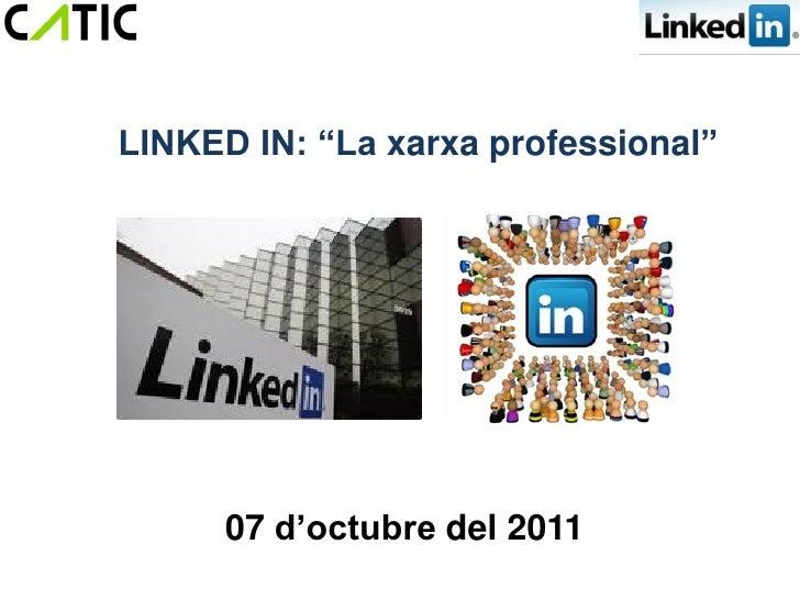 """LINKED IN: """"La xarxa professional""""      07 d'octubre del 2011"""