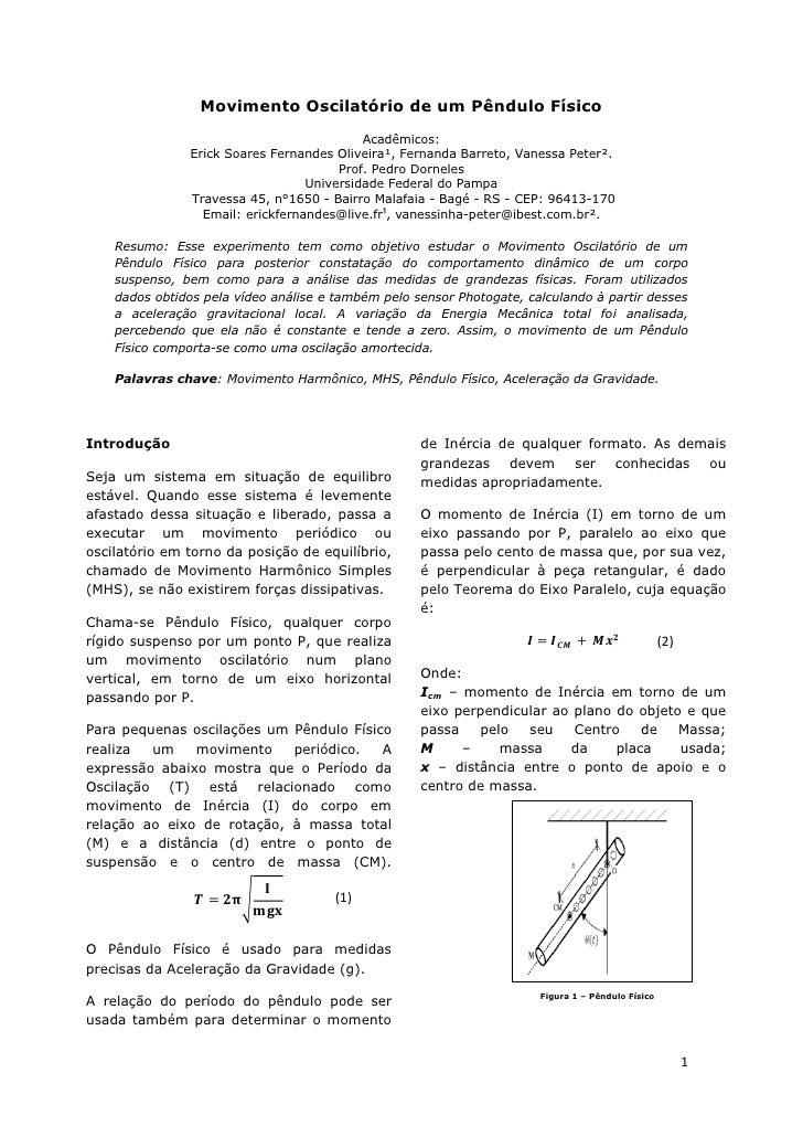 Movimento Oscilatório de um Pêndulo Físico                                            Acadêmicos:                Erick Soa...