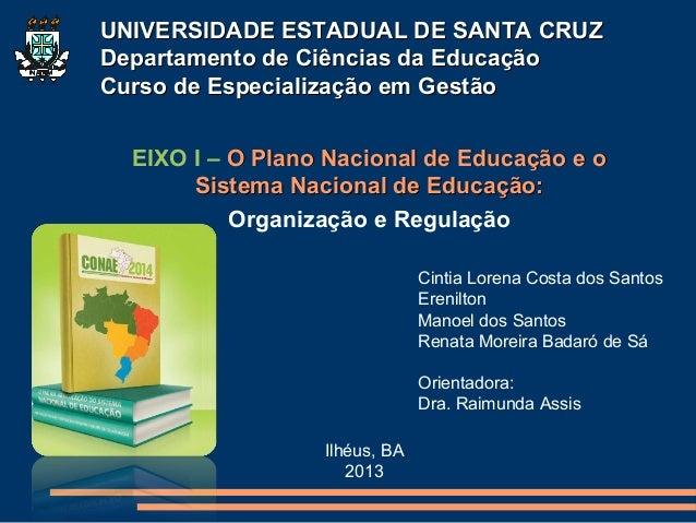 UNIVERSIDADE ESTADUAL DE SANTA CRUZDepartamento de Ciências da EducaçãoCurso de Especialização em Gestão    EIXO I – O Pl...