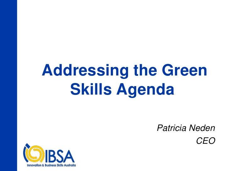 Addressing the Green    Skills Agenda               Patricia Neden                        CEO