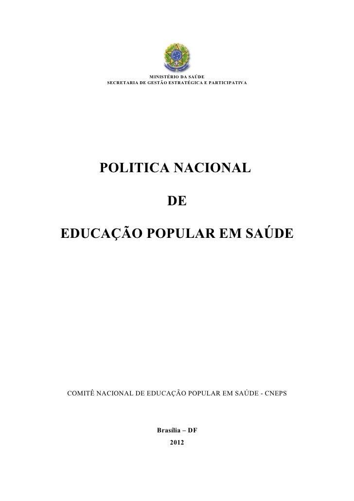 MINISTÉRIO DA SAÚDE         SECRETARIA DE GESTÃO ESTRATÉGICA E PARTICIPATIVA       POLITICA NACIONAL                      ...