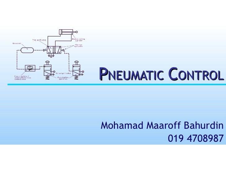 P NEUMATIC  C ONTROL Mohamad Maaroff Bahurdin 019 4708987