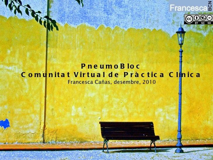 PneumoBloc Comunitat Virtual de Pràctica Clínica Francesca Cañas, desembre, 2010