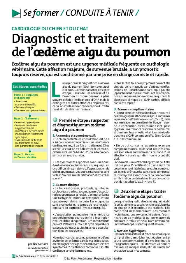 Le Point Vétérinaire / N° 233 / Mars 2003 /36 Se former / CONDUITE ÀTENIR / a suspicion et le diagnostic d'un œdème aigu d...